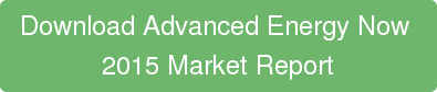 Download Advanced Energy Now  2015 Market Report