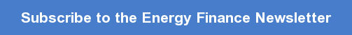 Subscribe to the Energy Finance Newsletter